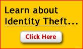 Learn about Identity Theft...